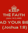 KEEP THE FAITH (John 14:1) AND READ YOUR BIBLE  (Joshua 1:8) - Personalised Poster A4 size