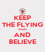 KEEP THE FLYING HIGH AND BELIEVE - Personalised Poster A4 size