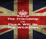 Keep The Friendship AND FiveA Will Be The WildOnes - Personalised Poster A4 size