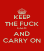 KEEP THE FUCK CALM AND CARRY ON - Personalised Poster A4 size