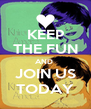 KEEP THE FUN AND  JOIN US TODAY - Personalised Poster A4 size