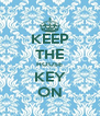 KEEP THE HOUSE KEY ON - Personalised Poster A4 size