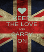 KEEP THE LOVE AND CARRY ON - Personalised Poster A4 size