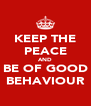 KEEP THE PEACE AND BE OF GOOD BEHAVIOUR - Personalised Poster A4 size