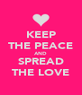 KEEP THE PEACE AND SPREAD THE LOVE - Personalised Poster A4 size