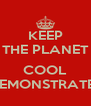 KEEP THE PLANET  COOL DEMONSTRATE ! - Personalised Poster A4 size