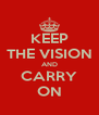 KEEP THE VISION AND CARRY ON - Personalised Poster A4 size