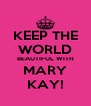 KEEP THE WORLD BEAUTIFUL WITH MARY KAY! - Personalised Poster A4 size