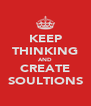 KEEP THINKING AND CREATE SOULTIONS - Personalised Poster A4 size