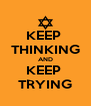 KEEP  THINKING AND KEEP  TRYING - Personalised Poster A4 size