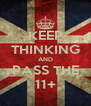 KEEP THINKING AND PASS THE 11+ - Personalised Poster A4 size