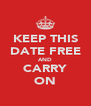 KEEP THIS DATE FREE AND CARRY ON - Personalised Poster A4 size