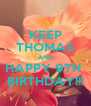 KEEP THOMAS AND HAPPY 9TH  BIRTHDAY!!! - Personalised Poster A4 size