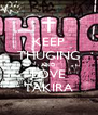 KEEP THUGING AND LOVE TAKIRA - Personalised Poster A4 size