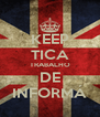 KEEP TICA TRABALHO DE INFORMÁ - Personalised Poster A4 size