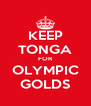 KEEP TONGA FOR OLYMPIC GOLDS - Personalised Poster A4 size