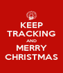 KEEP TRACKING AND MERRY CHRISTMAS - Personalised Poster A4 size