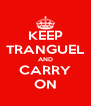 KEEP TRANGUEL AND CARRY ON - Personalised Poster A4 size