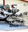KEEP Tranquil AND Save The Shot - Personalised Poster A4 size