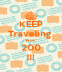 KEEP Traveling  We'r  200 !!! - Personalised Poster A4 size