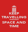 KEEP TRAVELLING THROUGH SPACE AND TIME - Personalised Poster A4 size