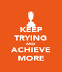 KEEP TRYING AND ACHIEVE MORE - Personalised Poster A4 size
