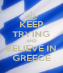 KEEP TRYING AND BELIEVE IN GREECE - Personalised Poster A4 size