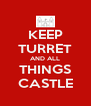 KEEP TURRET AND ALL THINGS CASTLE - Personalised Poster A4 size