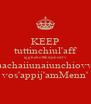 KEEP tuttinchiul'aff igghebottlkdjsnsdfv aachaiiunaiunchiovv vos'appij'amMenn' - Personalised Poster A4 size