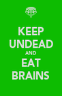 KEEP UNDEAD AND EAT BRAINS - Personalised Poster A4 size