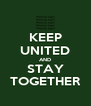 KEEP UNITED AND STAY TOGETHER - Personalised Poster A4 size