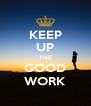 KEEP UP THE GOOD WORK - Personalised Poster A4 size