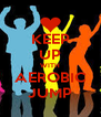 KEEP UP WITH AEROBIC JUMP - Personalised Poster A4 size