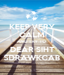 KEEP VERY CALM AND TRY TO DEAR SIHT SDRAWKCAB - Personalised Poster A4 size