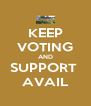 KEEP VOTING AND SUPPORT  AVAIL - Personalised Poster A4 size