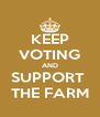 KEEP VOTING AND SUPPORT  THE FARM - Personalised Poster A4 size
