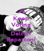 Keep  Voting  For  Dalton  Rapattoni  - Personalised Poster A4 size