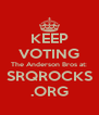 KEEP VOTING The Anderson Bros at: SRQROCKS .ORG - Personalised Poster A4 size
