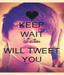 KEEP WAIT @Iqbaale WILL TWEET YOU - Personalised Poster A4 size