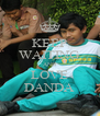 KEEP WAITING AND LOVE DANDA - Personalised Poster A4 size