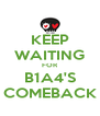 KEEP WAITING FOR B1A4'S COMEBACK - Personalised Poster A4 size