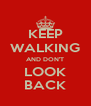 KEEP WALKING AND DON'T LOOK BACK - Personalised Poster A4 size