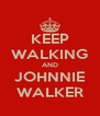 KEEP WALKING AND JOHNNIE WALKER - Personalised Poster A4 size