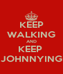 KEEP WALKING AND KEEP  JOHNNYING - Personalised Poster A4 size