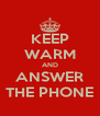 KEEP WARM AND ANSWER THE PHONE - Personalised Poster A4 size
