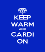 KEEP WARM AND CARDI ON - Personalised Poster A4 size