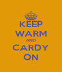 KEEP WARM AND CARDY ON - Personalised Poster A4 size
