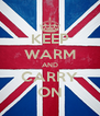 KEEP WARM AND CARRY ON - Personalised Poster A4 size