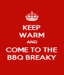 KEEP WARM AND COME TO THE BBQ BREAKY - Personalised Poster A4 size