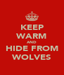 KEEP WARM AND HIDE FROM WOLVES - Personalised Poster A4 size